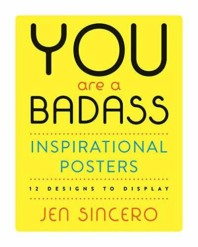You Are a Badass® Inspirational Posters (12 Designs to Display) by Jen Sincero, 9780762465217