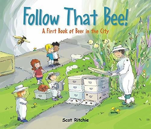 Follow That Bee! (A First Book of Bees in the City) by Scot Ritchie, Scot Ritchie, 9781525300349