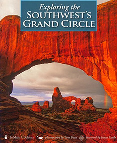 Exploring the Southwest's Grand Circle by Tom Bean, Mark A. Schlenz, Susan Lamb, 9780944197837