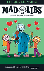 Like Father, Like Mad Libs (World's Greatest Word Game) by Gabriel P. Cooper, 9781524790684