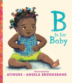 B is for Baby by Atinuke, Angela Brooksbank, 9781536201666