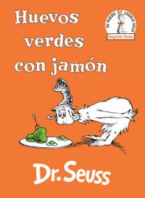 Huevos verdes con jamón (Green Eggs and Ham Spanish Edition) by Dr. Seuss, 9780525707288