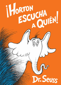 Horton escucha a Quién! (Horton Hears a Who! Spanish Edition) by Dr. Seuss, 9781984831347