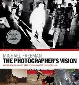The Photographer's Vision Remastered by Michael Freeman, 9781781576892