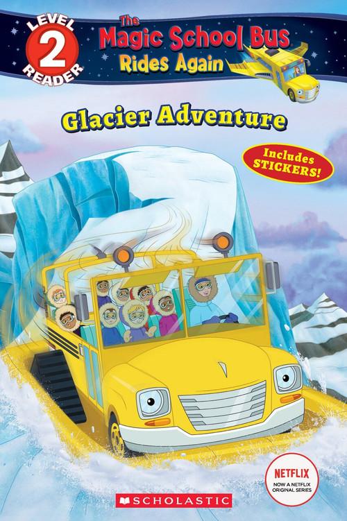 Glacier Adventure (Magic School Bus Rides Again: Scholastic Reader, Level 2) by Samantha Brooke, Artful Doodlers Ltd., 9781338253818