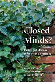 Closed Minds? (Politics and Ideology in American Universities) - 9780815734239 by Bruce L.R. Smith, Jeremy D. Mayer, A. Lee Fritschler, 9780815734239