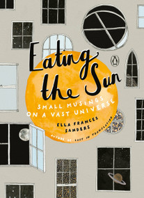 Eating the Sun (Small Musings on a Vast Universe) by Ella Frances Sanders, 9780143133162