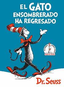 El Gato ensombrerado ha regresado  (The Cat in the Hat Comes Back Spanish Edition) by Dr. Seuss, 9781984848284