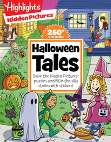 Halloween Tales (Solve the Hidden Pictures® puzzles and fill in the silly stories with stickers!) by Highlights, 9781629797120