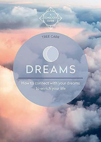 Dreams (How to connect with your dreams to enrich your life) by Tree Carr, 9781912023967