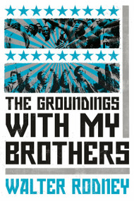 The Groundings With My Brothers by Walter Rodney, 9781788731157