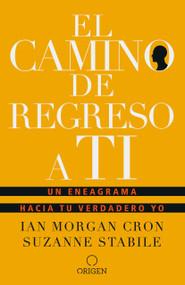 El camino de regreso a ti: Un eneagrama hacia tu verdadero yo / The Road Back to You by Ian Morgan Cron, Suzanne Stabile, 9781949061680