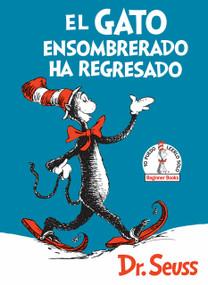 El Gato ensombrerado ha regresado  (The Cat in the Hat Comes Back Spanish Edition) - 9781984831033 by Dr. Seuss, 9781984831033