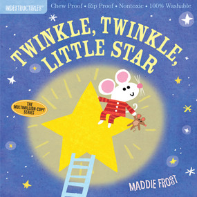 Indestructibles: Twinkle, Twinkle, Little Star (Chew Proof · Rip Proof · Nontoxic · 100% Washable (Book for Babies, Newborn Books, Safe to Chew)) by Maddie Frost, Amy Pixton, 9781523505111