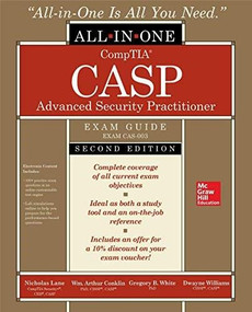 CASP+ CompTIA Advanced Security Practitioner Certification All-in-One Exam Guide, Second Edition (Exam CAS-003) by Dwayne Williams, Gregory B. White, Nicholas Lane, Wm. Arthur Conklin, 9781260441338