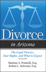 Divorce in Arizona (The Legal Process, Your Rights, and What to Expect) - 9781943886715 by Marlene A Pontrelli, Robert L Schwartz, 9781943886715