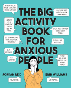 The Big Activity Book for Anxious People by Jordan Reid, Erin Williams, 9780525538066
