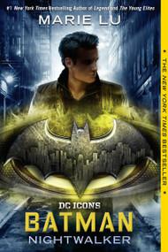 Batman: Nightwalker - 9780399549809 by Marie Lu, 9780399549809