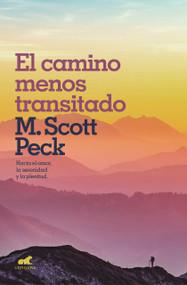 El camino menos transitado: Hacia una psicología del amor / The Road Less Traveled by Scott Peck, 9788416076970