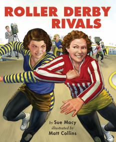Roller Derby Rivals - 9780823441853 by Sue Macy, Matt Collins, 9780823441853
