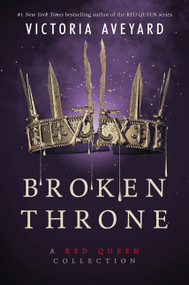 Broken Throne: A Red Queen Collection by Victoria Aveyard, 9780062423023