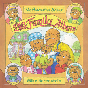 The Berenstain Bears' Big Family Album by Mike Berenstain, Mike Berenstain, 9780062654670