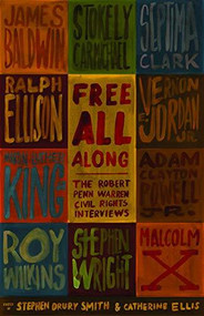 Free All Along (The Robert Penn Warren Civil Rights Interviews) by Stephen Drury Smith, Catherine Ellis, 9781595588180
