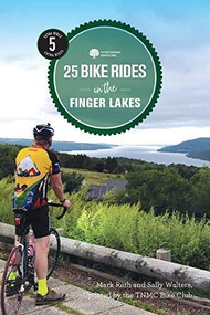 25 Bike Rides in the Finger Lakes by TNMC Bike Club, Mark Roth, Sally Walters, 9781682683057