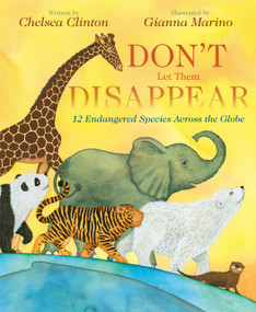 Don't Let Them Disappear by Chelsea Clinton, Gianna Marino, 9780525514329