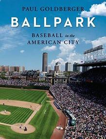 Ballpark (Baseball in the American City) by Paul Goldberger, 9780307701541