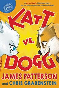 Katt vs. Dogg by James Patterson, Chris Grabenstein, Anuki López, 9780316411561