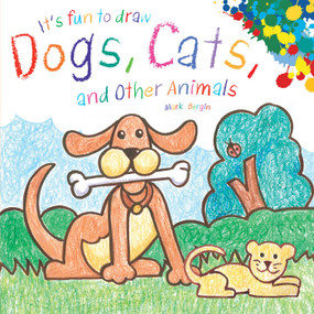It's Fun to Draw Dogs, Cats, and Other Animals by Mark Bergin, 9781510743601