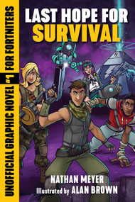 Last Hope for Survival (Unofficial Graphic Novel #1 for Fortniters) by Nathan Meyer, Alan Brown, 9781510745209
