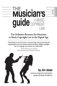 The Musician's Guide to Music Copyright Law (The Definitive Resource for Musicians to Music Copyright Law) by Jim Jesse, 9781543960983