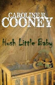 Hush Little Baby - 9781504035569 by Caroline B. Cooney, 9781504035569