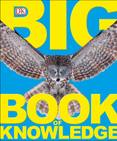 Big Book of Knowledge by DK, 9781465480415