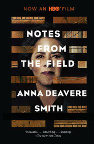 Notes from the Field by Anna Deavere Smith, 9780525564591