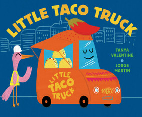 Little Taco Truck by Tanya Valentine, Jorge Martin, 9781524765859