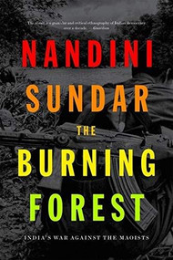 The Burning Forest (India's War Against the Maoists) - 9781788732529 by Nandini Sandar, 9781788732529
