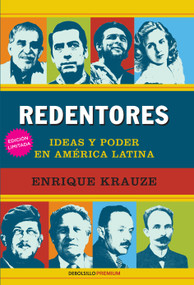 Redentores: Ideas y poder en latinoamerica / Redeemers: Ideas and Power in Latin America by Enrique Krauze, 9786073114202