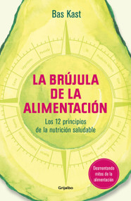 La brújula de la alimentación / The Nutrition Compass by Bas Kast, 9788417338534