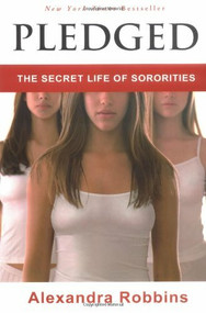 Pledged (The Secret Life of Sororities) - 9781401300463 by Alexandra Robbins, 9781401300463