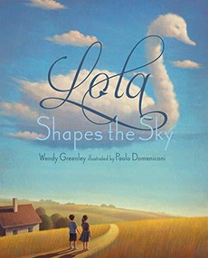Lola Shapes the Sky by Wendy Greenley, Paolo Domeniconi, 9781568463193