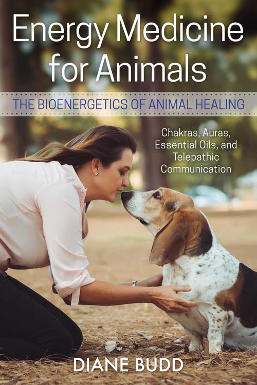 Energy Medicine for Animals (The Bioenergetics of Animal Healing) by Diane Budd, 9781620558409