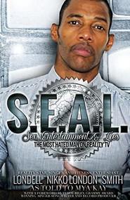 S.E.A.L.: Sex, Entertainment & Lies by Smith Londell, Kay Mya, 9780998356525