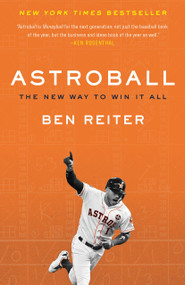 Astroball (The New Way to Win It All) - 9780525576655 by Ben Reiter, 9780525576655