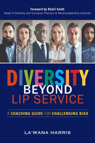 Diversity Beyond Lip Service (A Coaching Guide for Challenging Bias) by La'Wana Harris, Khalil Smith, 9781523098675