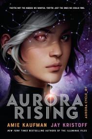 Aurora Rising by Amie Kaufman, Jay Kristoff, 9781524720964