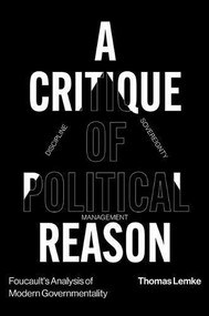 Foucault's Analysis of Modern Governmentality (A Critique of Political Reason) - 9781788732512 by Thomas Lemke, 9781788732512