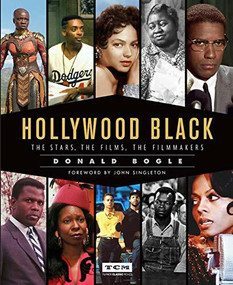 Hollywood Black (The Stars, the Films, the Filmmakers) by Donald Bogle, John Singleton, Turner Classic Movies, 9780762491414